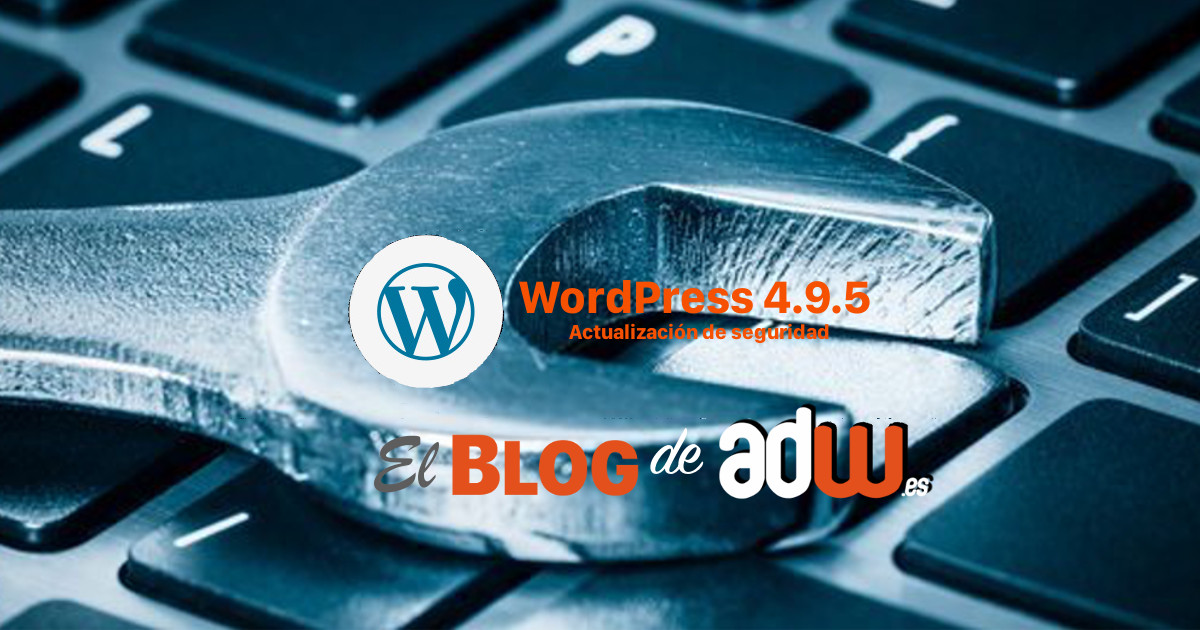 WordPress 4.9.5: Actualización de Seguridad