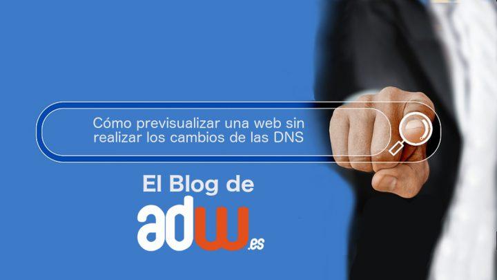Cómo previsualizar una web sin realizar los cambios de las DNS
