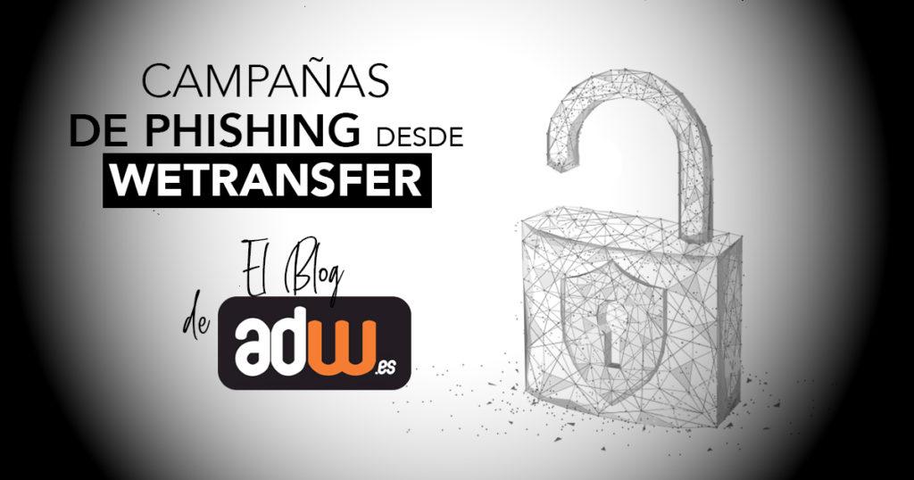Campañas de Phishing desde WeTransfer