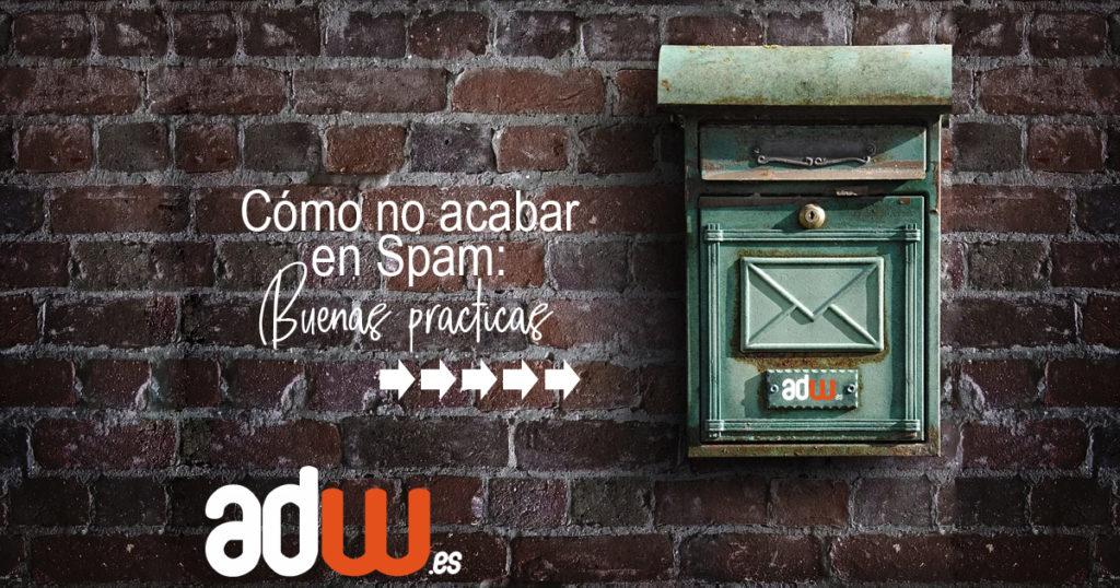 Cómo no acabar en spam: buenas prácticas